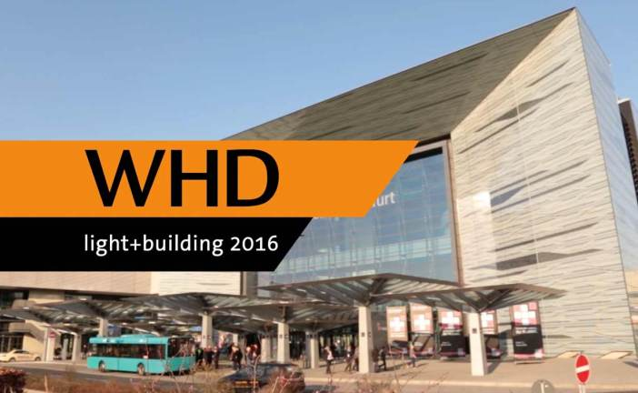 WHD auf der Light + Building 2016